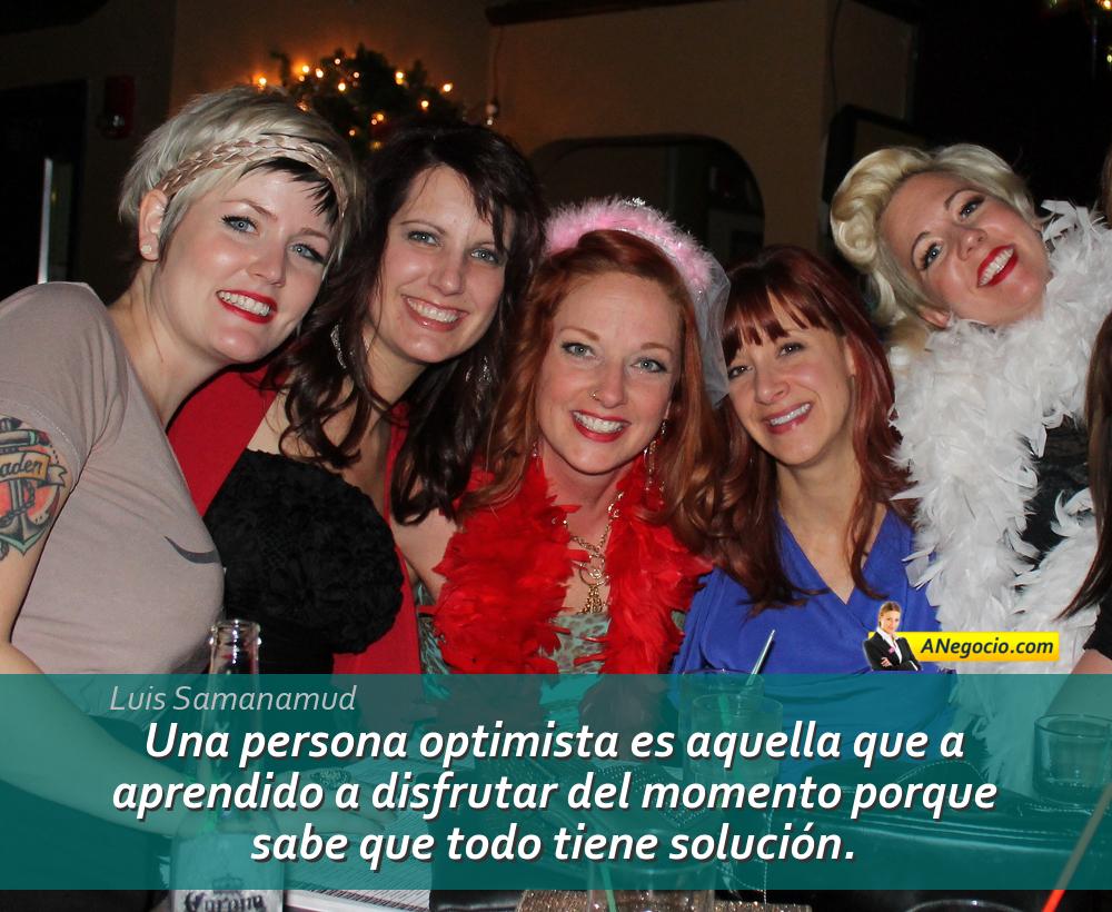 El Optimista Es La Persona Que Sabe Que Todo Tiene Solución
