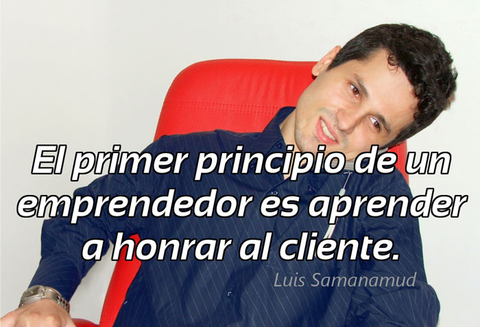 El Primer Principio De Un Emprendedor Es Aprender A Honrar Al Cliente